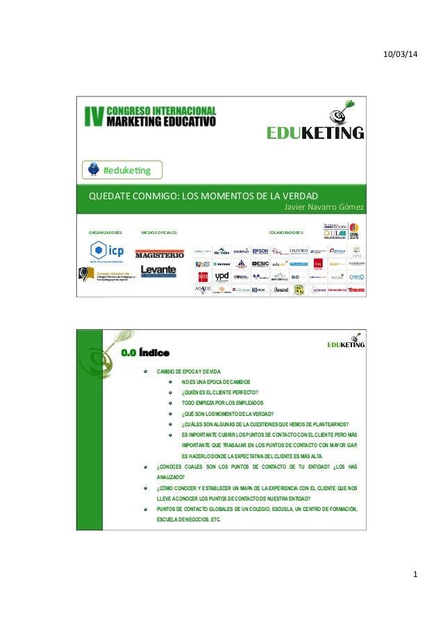 10/03/14   1   #eduke,ng   QUEDATE  CONMIGO:  LOS  MOMENTOS  DE  LA  VERDAD   Javier  Navarro  Góm...
