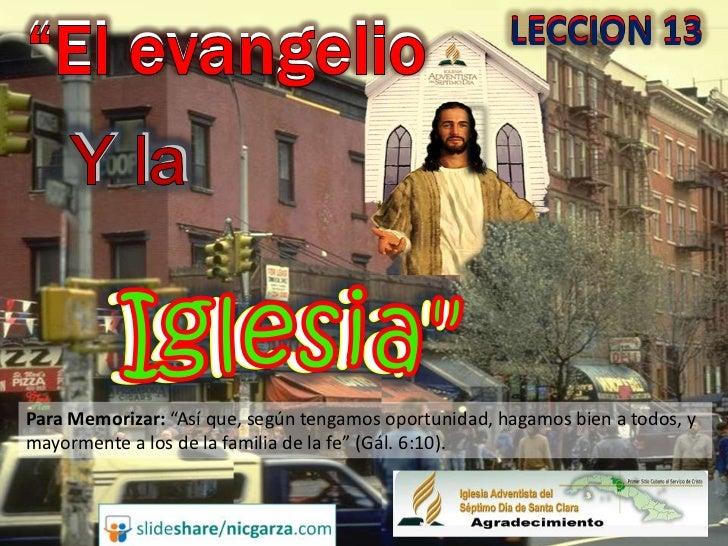 13 el evangelio y la iglesia ppt ptr nic garza