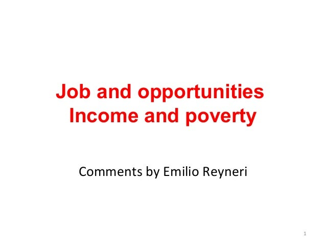 Job and opportunities Income and poverty Comments by Emilio Reyneri 1