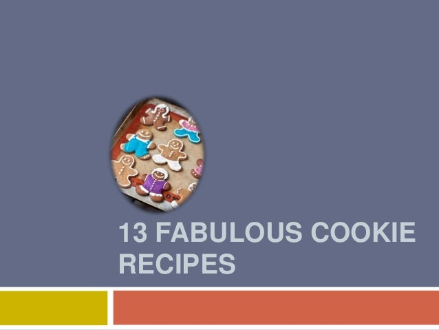 13 FABULOUS COOKIERECIPES
