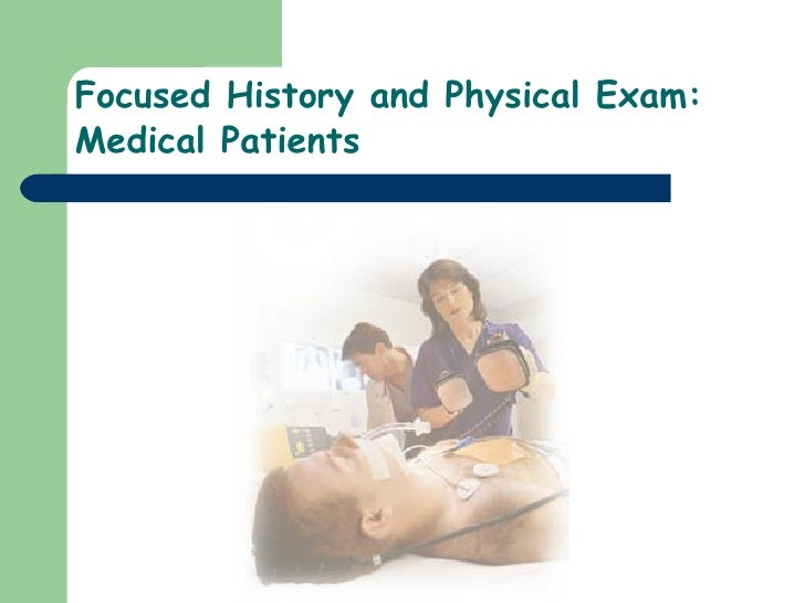 Focused History and Physical Exam:  Medical Patients