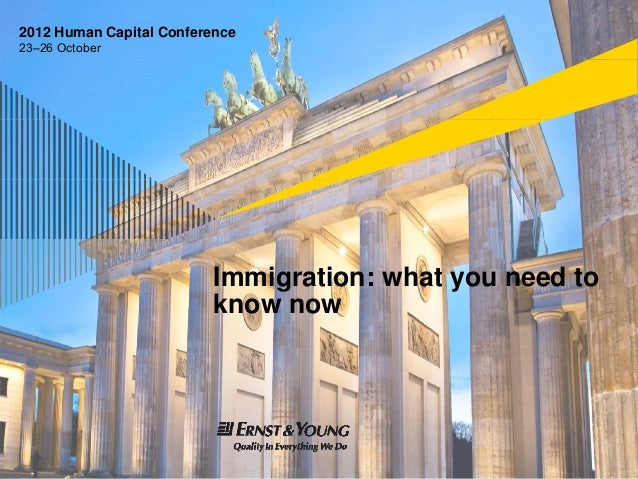 2012 Human Capital Conference23–26 October                          Immigration: what you need to                         ...