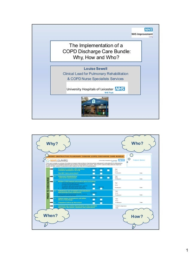 The Implementation of a        COPD Discharge Care Bundle:           Why, How and Who?                      Louise Sewell ...