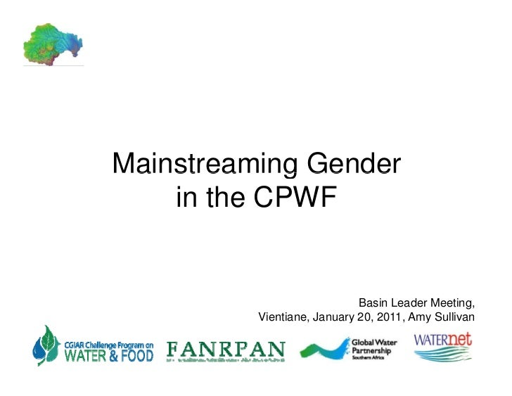 Mainstreaming Ge de a st ea    g Gender    in the CPWF                             Basin Leader Meeting,          Vientian...