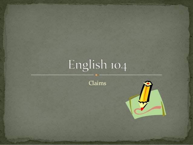 English 104:  Claims