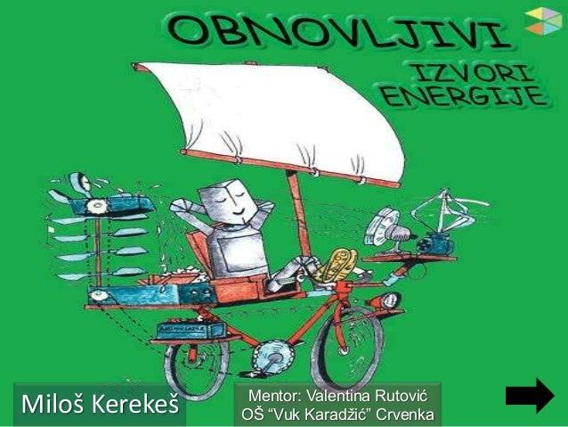 Miloš Kerekeš - Obnovljivi izvori energije