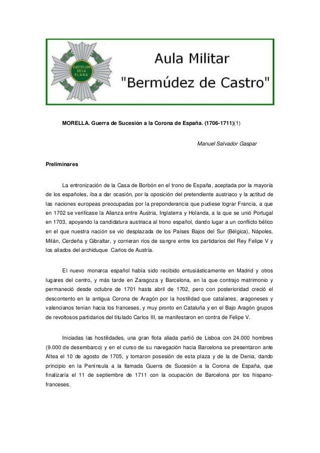 MORELLA. Guerra de Sucesión a la Corona de España. (1706-1711)(1)  Manuel Salvador Gaspar  Preliminares  La entronización ...