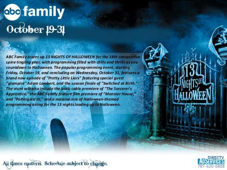 ABC Family scares up 13 NIGHTS OF HALLOWEEN for the 14th consecutivespine tingling year, with programming filled with chil...