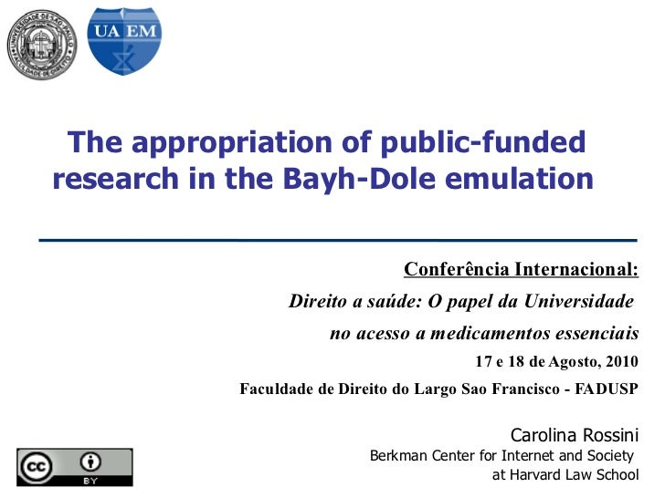 The appropriation of public-fundedresearch in the Bayh-Dole emulation                                 Conferência Internac...