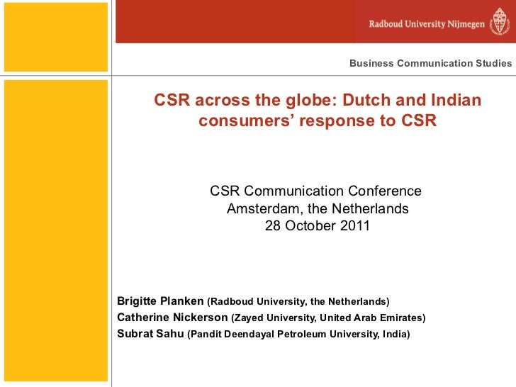 CSR across the globe: Dutch and Indian consumers' response to CSR CSR Communication Conference  Amsterdam, the Netherlands...