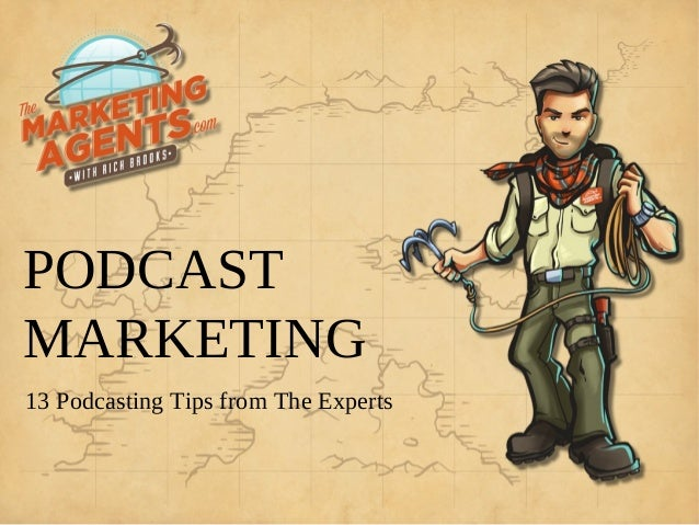 PODCASTMARKETING13 Podcasting Tips from The Experts