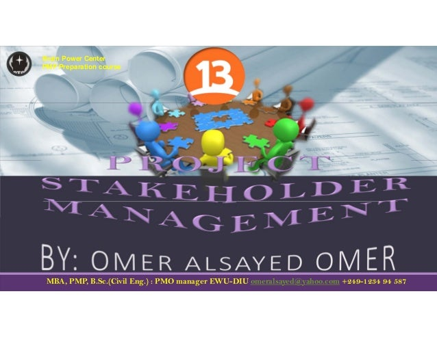 MBA, PMP, B.Sc.(Civil Eng.) : PMO manager EWU-DIU omeralsayed@yahoo.com +249-1234 94 587 Brain Power Center PMP Preparatio...