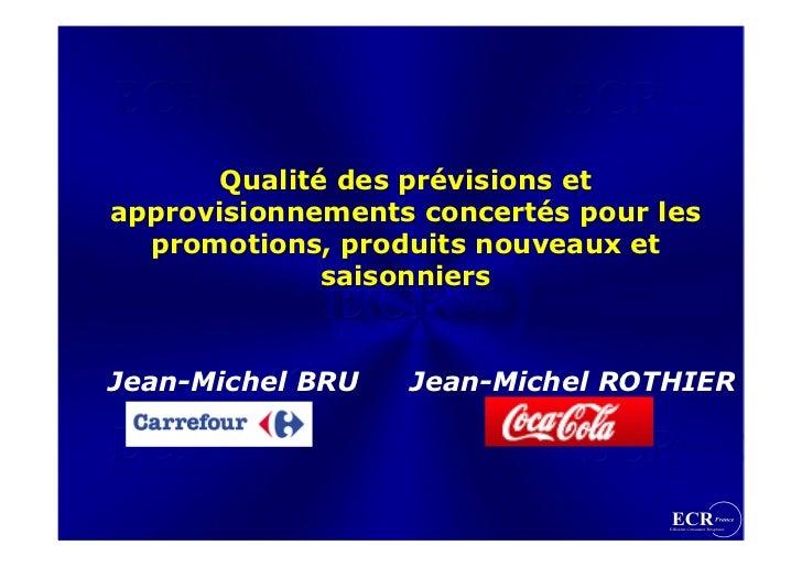 Qualité des prévisions et approvisionnements concertés pour les   promotions, produits nouveaux et               saisonnie...