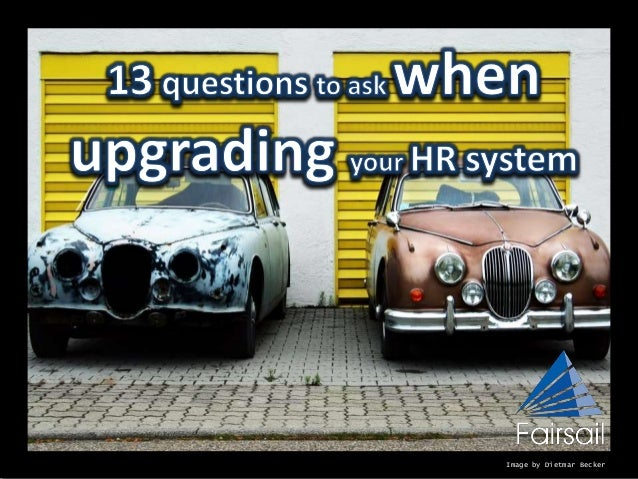 13 questions to ask when upgrading your HR system