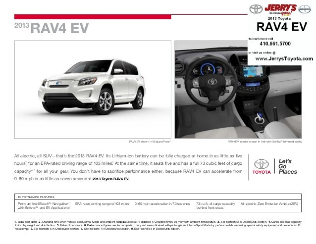 RAV4 EV2013RAV4 EV shown in Blizzard Pearl.1All electric, all SUV—that's the 2013 RAV4 EV. Its Lithium-ion battery can be ...
