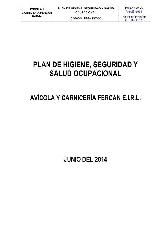 AVICOLA Y CARNICERIA FERCAN E.I.R.L. PLAN DE HIGIENE, SEGURIDAD Y SALUD OCUPACIONAL Página 1 de 29 Versión: 001 CODIGO: RE...