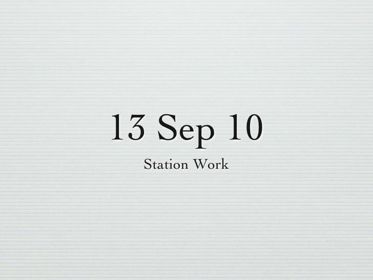 13 Sep 10   Station Work