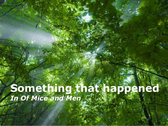 Something that happenedIn Of Mice and Men             Free Powerpoint Templates
