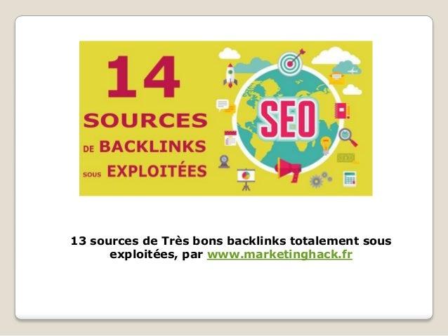 13 sources de Très bons backlinks totalement sous exploitées, par www.marketinghack.fr