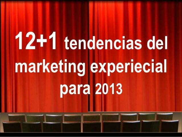 """12+1 tendencias delmarketing experiecial     para 2013   Quizás sea el momento de """"tirarse"""" al Arteting"""