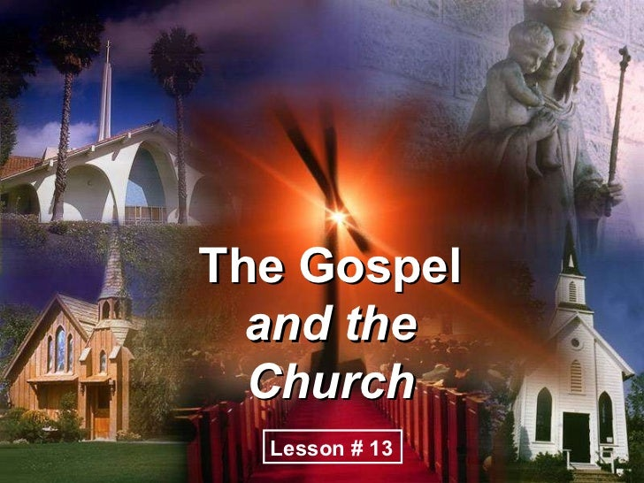 The Gospel  and the Church Lesson # 13