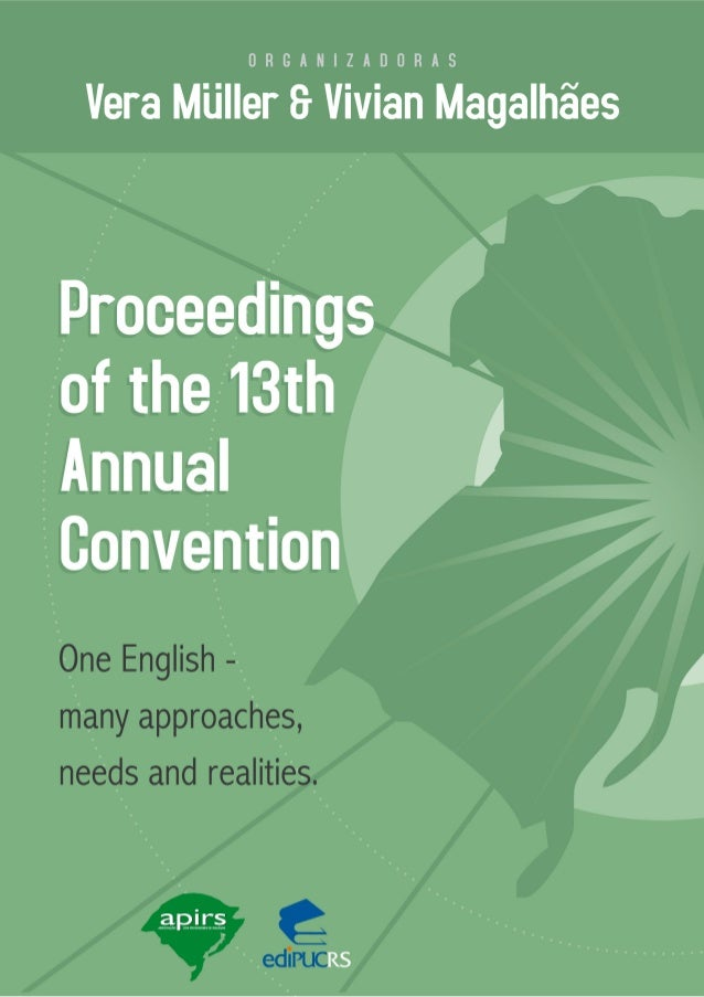 PROCEEDINGS OF THE 13TH ANNUAL                CONVENTIONONE ENGLISH - MANY APPROACHES, NEEDS AND REALITIES