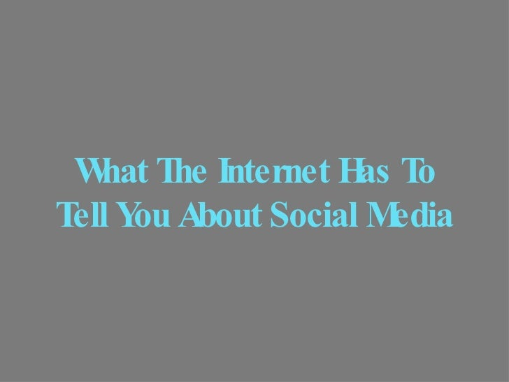 What The Internet Has To Tell You About Social Media