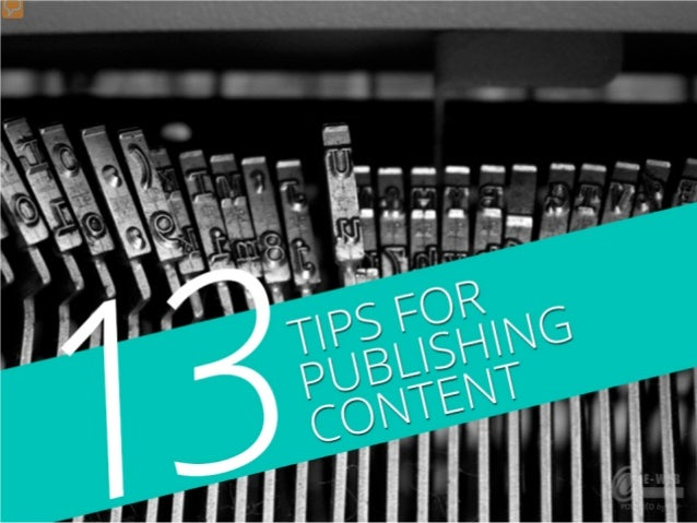 13 Tips for Publishing Content