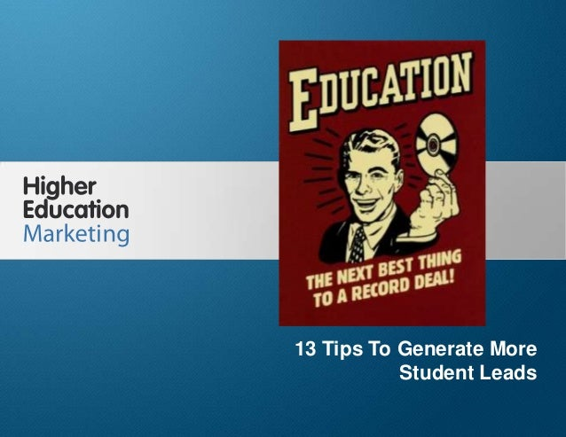 13 Tips To Generate More StudentsLeadsSlide 113 Tips To Generate MoreStudent Leads