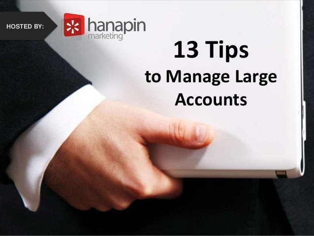13 tips to Manage Large Accounts