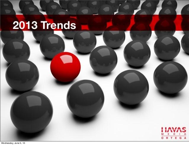 2013 TrendsWednesday, June 5, 13