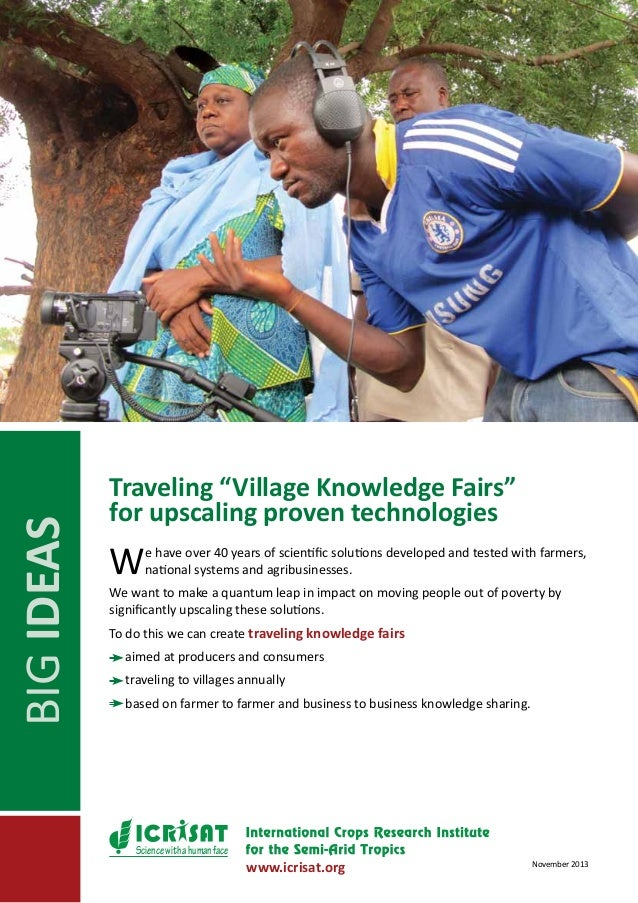 "BIG IDEAS  Traveling ""Village Knowledge Fairs"" for upscaling proven technologies  W  e have over 40 years of scientific so..."
