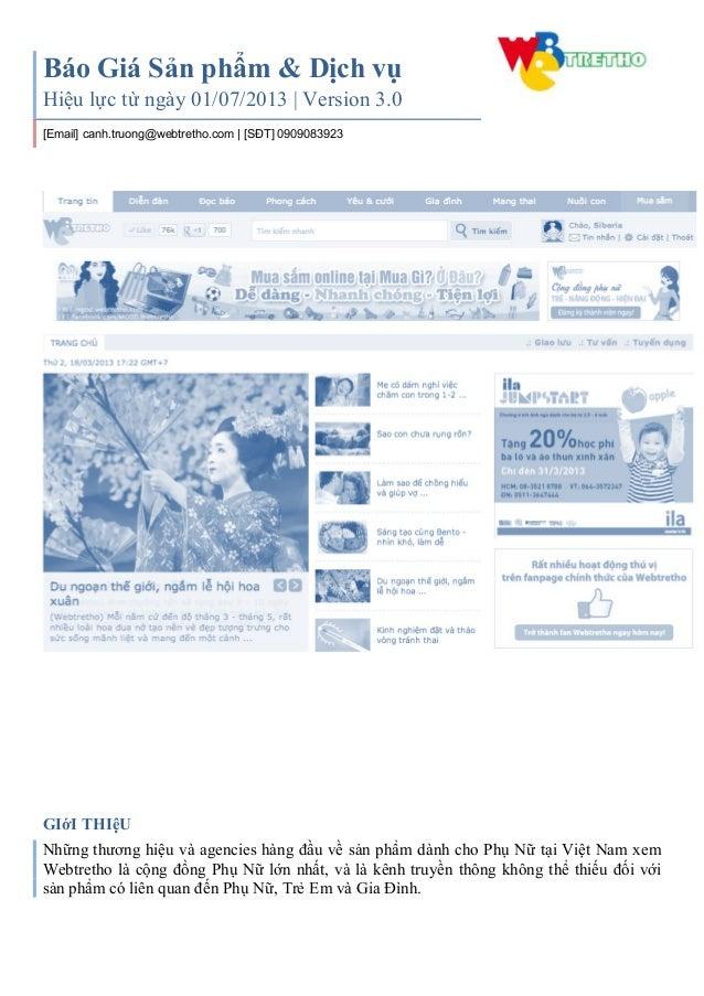 Báo Giá Sản phẩm & Dịch vụ Hiệu lực từ ngày 01/07/2013 | Version 3.0 [Email] canh.truong@webtretho.com | [SĐT] 0909083923 ...