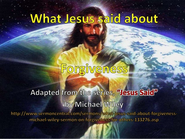What Jesus said about Forgiveness