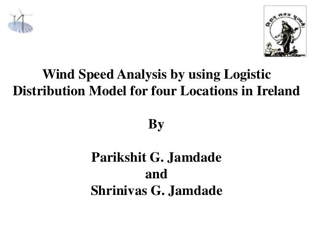 Wind Speed Analysis by using Logistic Distribution Model for four Locations in Ireland By  Parikshit G. Jamdade and Shrini...