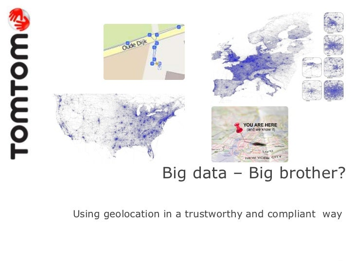 Big data – Big brother?Using geolocation in a trustworthy and compliant way