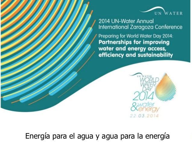 Energía para el agua y agua para la energía