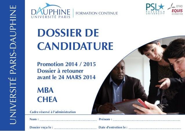 UNIVERSITÉ PARIS-DAUPHINE  FORMATION CONTINUE  DOSSIER DE CANDIDATURE Promotion 2014 / 2015 Dossier à retouner avant le 24...