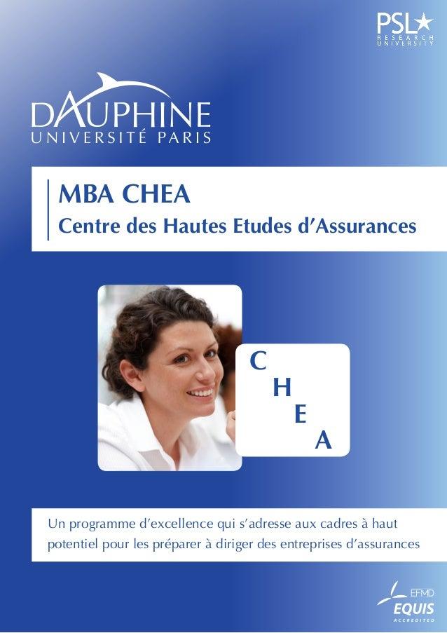 MBA CHEA Centre des Hautes Etudes d'Assurances  C  H  E  A  Un programme d'excellence qui s'adresse aux cadres à haut pote...