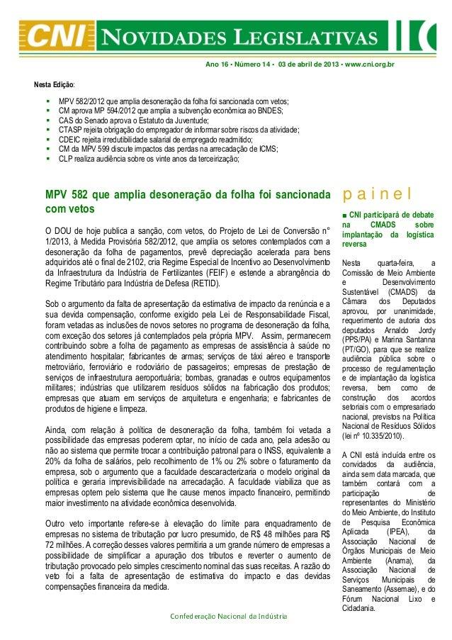 Ano 16 • Número 14 • 03 de abril de 2013 • www.cni.org.brNesta Edição:       MPV 582/2012 que amplia desoneração da folha ...