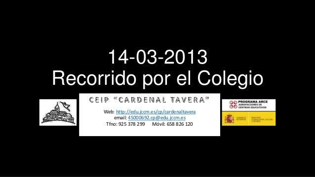 14-03-2013Recorrido por el Colegio             Arcipreste de Hita, 53 45111 COBISA     Web: http://edu.jccm.es/cp/cardenal...