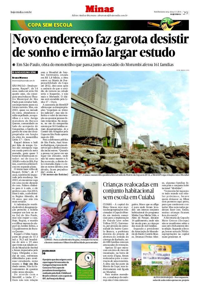 MinasEditor:AmilcarBrumano-abrumano@hojeemdia.com.br CUIABÁ – A capital do Mato Grosso teve mui- tasdesapropriaçõesrela- c...