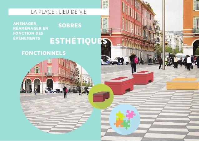 la place : Lieu de vie aménager, réaménager en fonction des événements sobres esthétiques fonctionnels