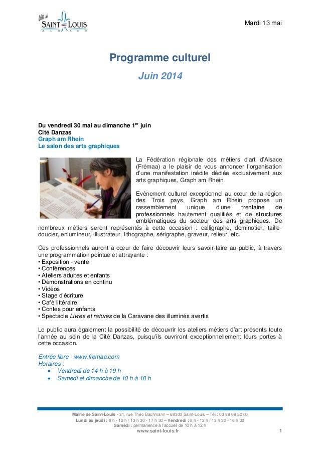 Mardi 13 mai Mairie de Saint-Louis - 21, rue Théo Bachmann – 68300 Saint-Louis – Tél : 03 89 69 52 00 Lundi au jeudi : 8 h...