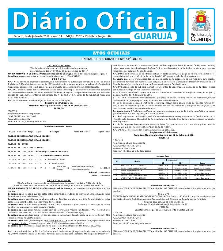 Diário Oficial     Sábado, 14 de julho de 2012 • Ano 11 • Edição: 2562 • Distribuição gratuita                            ...