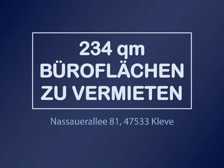234 qmBÜROFLÄCHENZU VERMIETENNassauerallee 81, 47533 Kleve