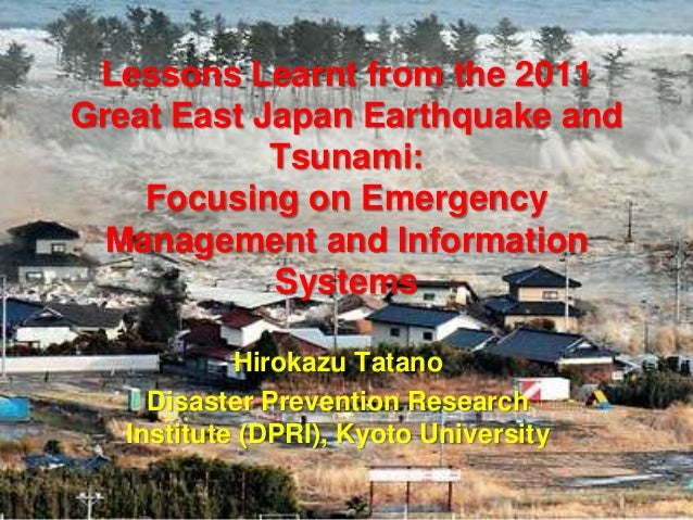 ISCRAM 2013: Lessons Learnt from the 2011 Great East Japan Earthquake and Tsunami Focusing on Emergency Management and Information Systems
