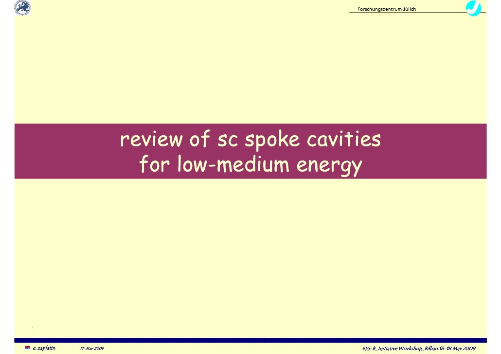 ESS-Bilbao Initiative Workshop.Review of SC spokes cavities for low-medium energy.