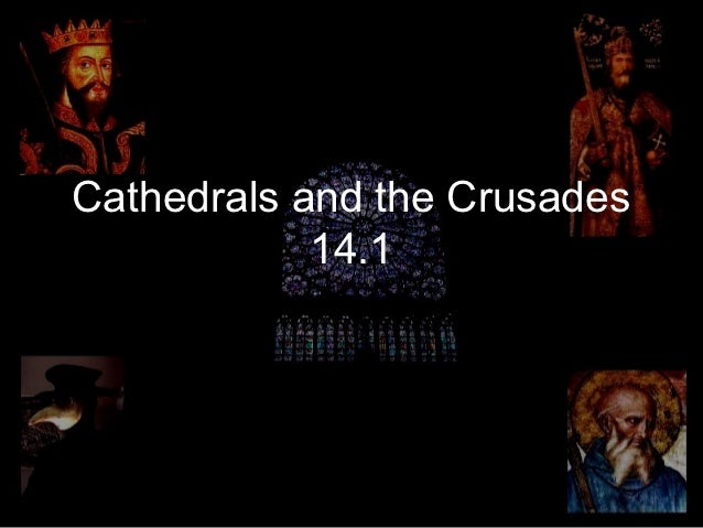 Cathedrals and the Crusades            14.1