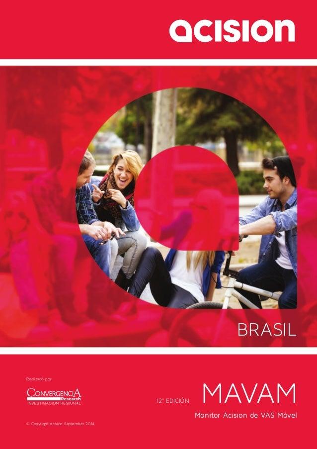 MAVAM  Monitor Acision de VAS Móvel  12 A EDICIÓN  Realizado por  © Copyright Acision September 2014  BRASIL